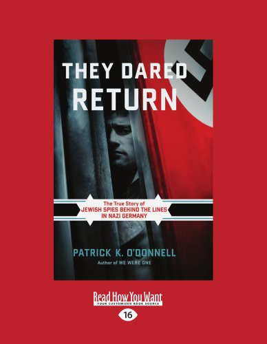 9781458778277: They Dared Return: The True Story of Jewish Spies Behind the Lines in Nazi Germany