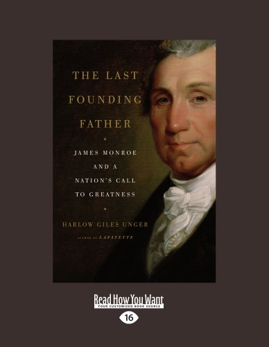 9781458778369: The Last Founding Father: James Monroe and a Nations Call to Greatness