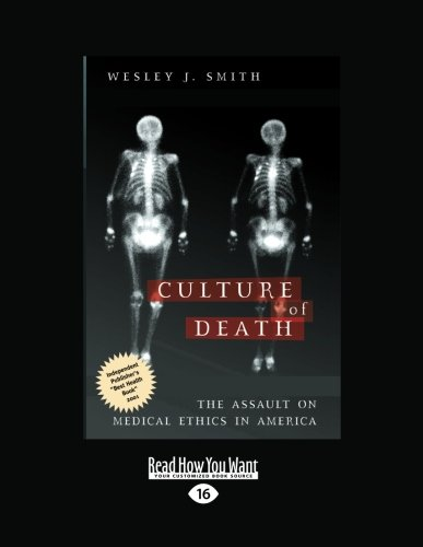 9781458778413: The Culture of Death: The Assault on Medical Ethics in America