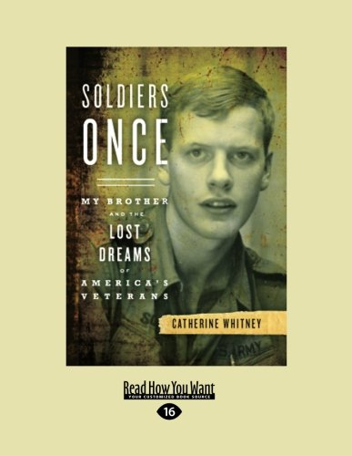 9781458778529: Soldiers Once: My Brother and the Lost Dreams of Americas Veterans