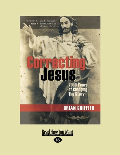 9781458779106: Correcting Jesus: 2000 Years of Changing The Story