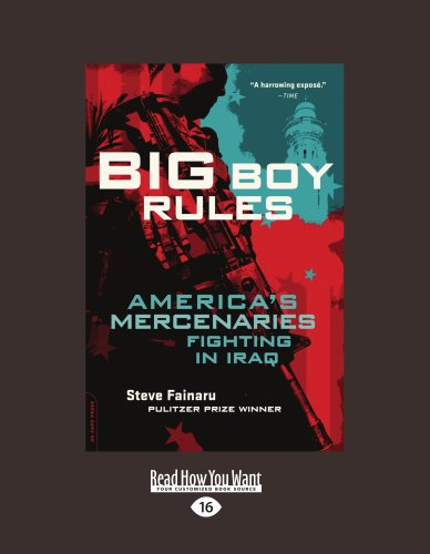 9781458779199: Big Boy Rules: Americas Mercenaries Fighting in Iraq