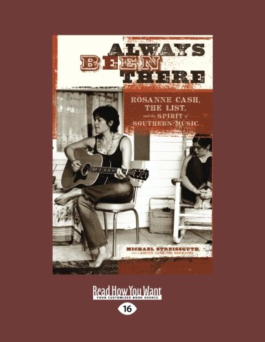 9781458779229: Always Been There: Rosanne Cash, The List, and the Spirit of Southern Music
