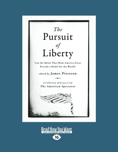 9781458779946: The Pursuit of Liberty: Can the Institutions that Made America Great Serve as a Model for the World?