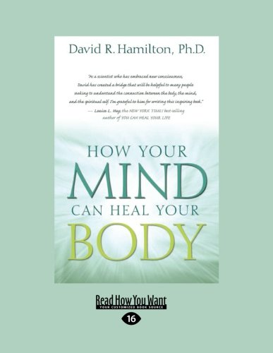 9781458780164: How Your Mind Can Heal Your Body