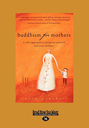 9781458780232: Buddhism for Mothers: A Calm Approach to Caring for Yourself and Your Children (Large Print 16pt)