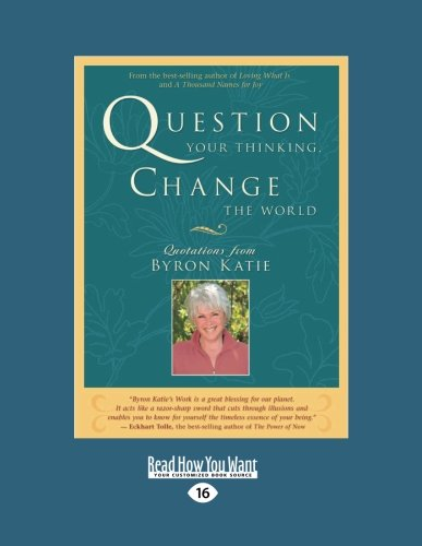 9781458780249: Question your thinking, Change the world