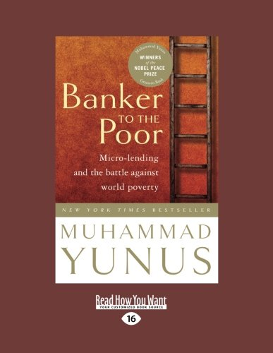 9781458780287: Banker to the Poor: Micro-Lending and the Battle Against World Poverty