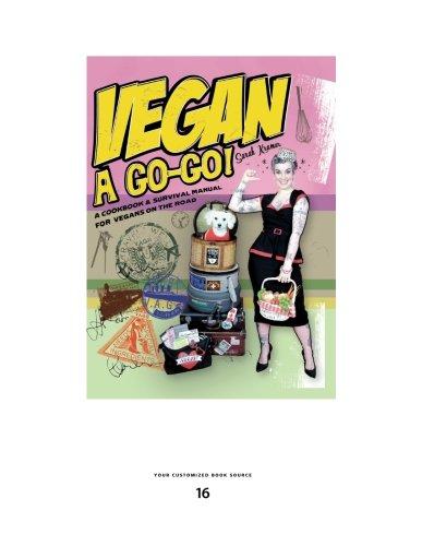 Vegan Go-Go!: A Cookbook & Survival Manual for Vegans on the Road (1458780325) by Sarah Kramer