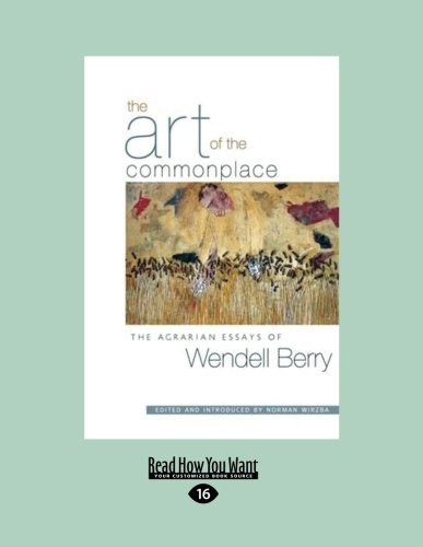 9781458780645: The Art of the Commonplace: The Agrarian Essays of Wendell Berry