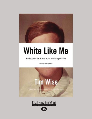 9781458780911: White Like Me: Reflections on Race from a Privileged Son
