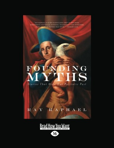 9781458781147: Founding Myths: Stories That Hide Our Patriotic Past