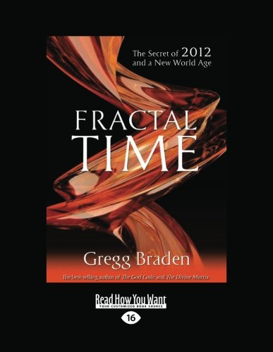 9781458781888: Fractal Time: The Secret of 2012 and a New World Age