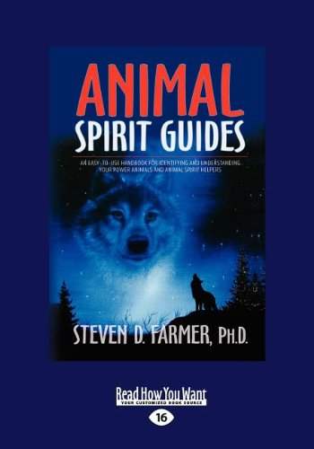 9781458782007: Animal Spirit Guides: An Easy-To-Use Handbook for Identifying and Understanding Your Power Animals and Animal Spirit Helpers (Large Print 16