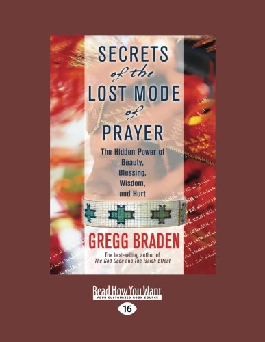 9781458782052: Secrets of the Lost Mode of Prayer: The Hidden Power of Beauty, Blessings, Wisdom, and Hurt