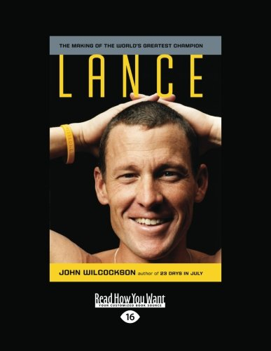 9781458782861: Lance: The Making of the Worlds Greatest Champion