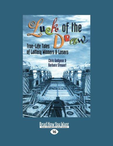 9781458783127: Luck of the Draw: True-Life Tales of Lottery Winners and Losers