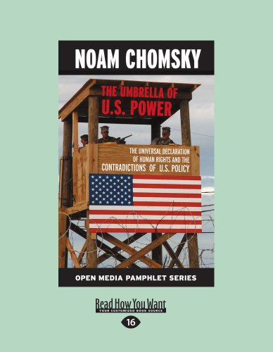 The Umbrella of U.S Power: The Universal Declaration of Human Rights and the Contradictions of U.S. Policy (1458783278) by Chomsky, Noam