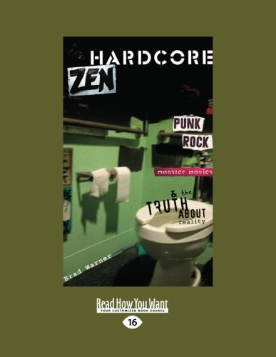 9781458783691: Hardcore Zen: Punk Rock Monster Movies & The Truth about Reality (Large Print 16pt)