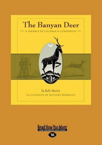9781458783905: The Banyan Deer: A Parable of Courage & Compassion
