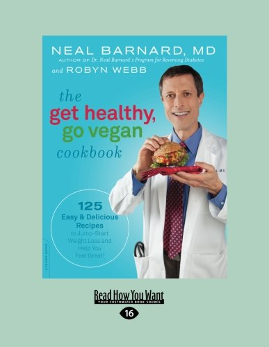 9781458783967: The Get Healthy, Go Vegan Cookbook: 125 Easy and Delicious Recipes to Jump-Start Weight Loss and Help You Feel Great
