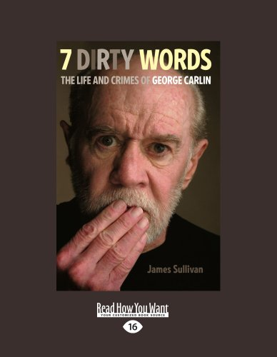 9781458784193: Seven Dirty Words: The Life and Crimes of George Carlin