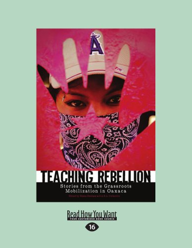 9781458784872: Teaching Rebellion: Stories from the Grassroots Mobilization in Oaxaca