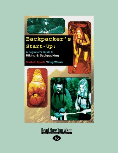 9781458785411: Backpacker's Start-Up: A Beginner's Guide to Hiking & Backpacking