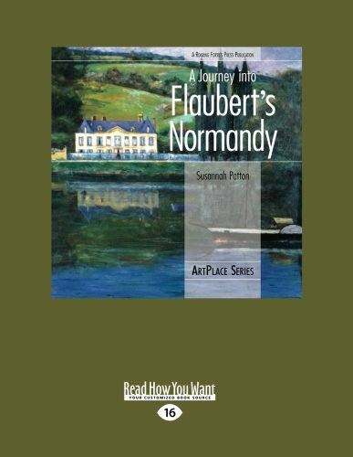 9781458785435: A Journey into Flaubert's Normandy