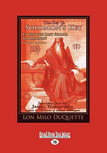 The Key to Solomon's Key: Is This The Lost Symbol of Masonry? (145878553X) by DuQuette, Lon Milo
