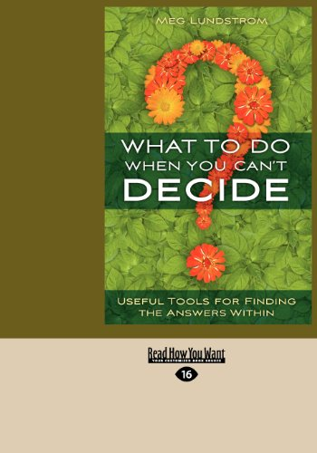 9781458785572: What to Do When You Can't Decide: Useful Tools for Finding the Answers Within (Large Print 16pt)