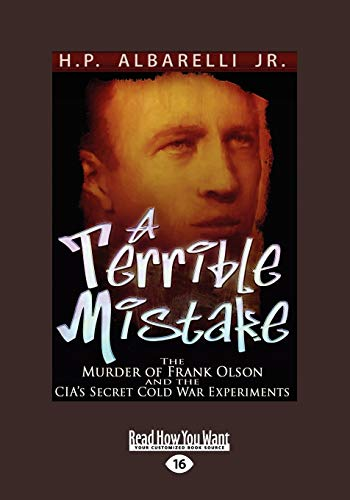 9781458785701: A Terrible Mistake: The Murder of Frank Olson and the Cias Secret Cold War Experiments (Large Print 16pt)