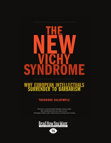 9781458787026: The New Vichy Syndrome: Why European Intellectuals Surrender to Barbarism