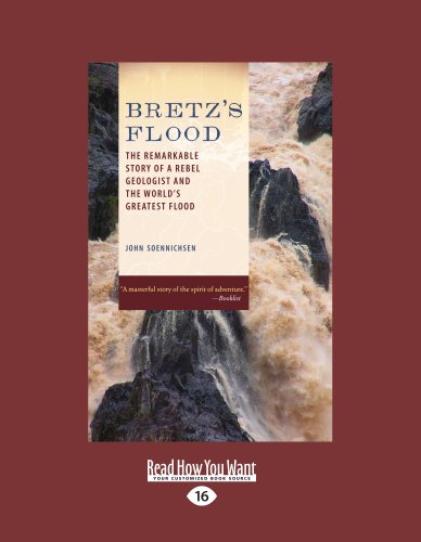 9781458787170: Bretz's Flood: The Remarkable Story of a Rebel Geologist and the Worlds Greatest Flood