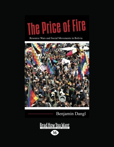 9781458787446: The Price of Fire: Resource Wars and Social Movements in Bolivia