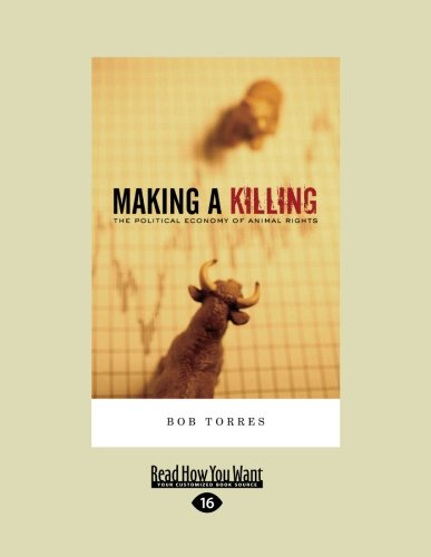 9781458787453: Making a Killing: The Political Economy of Animal Rights