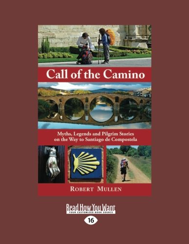 9781458787781: Call of the Camino: Myths, Legends and Pilgrim Stories on the Way to Santiago de Compostela