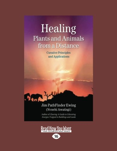 9781458787934: Healing Plants and Animals from a Distance: Curative Principles and Applications