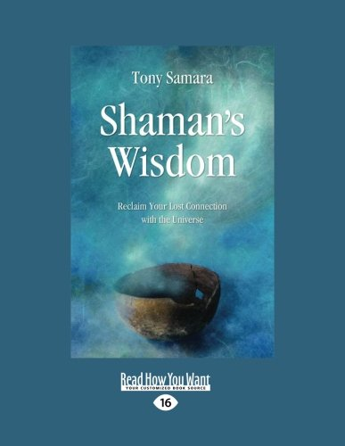 9781458788054: Shaman's Wisdom: Reclaim Your Lost Connection with the Universe