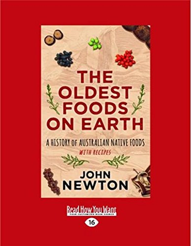 9781458791610: The Oldest Foods on Earth: A History of Australian Native Foods with Recipes