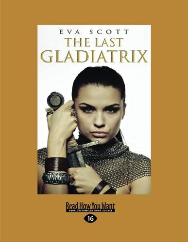 9781458793409: The Last Gladiatrix