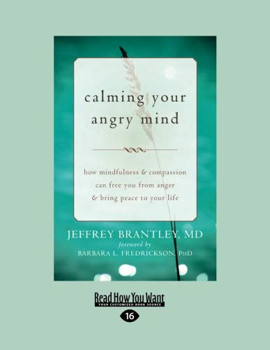 9781458793768: Calming Your Angry Mind: How Mindfulness and Compassion Can Free You from Anger and Bring Peace to Your Life