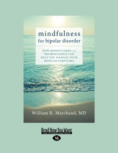 9781458794000: Mindfulness for Bipolar Disorder: How Mindfulness and Neuroscience Can Help You Manage Your Bipolar Symptoms