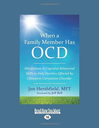 9781458794147: When a Family Member Has OCD: Mindfulness and Cognitive Behavioral Skills to Help Families Affected by Obsessive-Compulsive Disorder