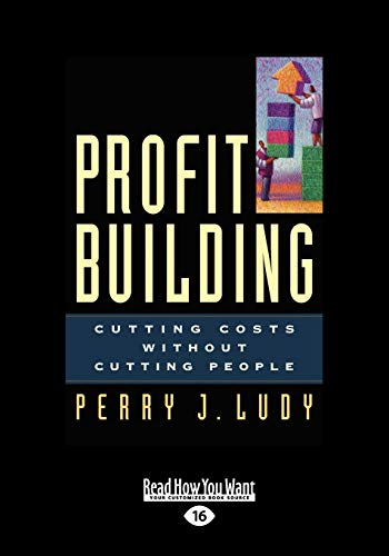 9781458795304: Profit Building: Cutting Costs Without Cutting People