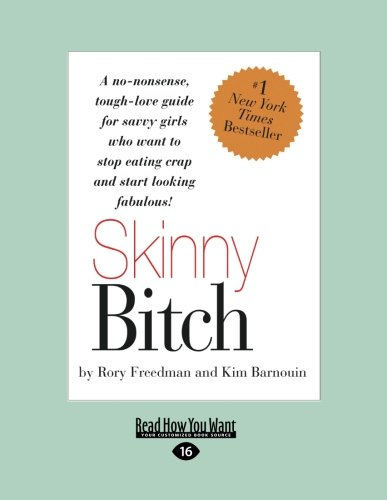 9781458797919: Skinny Bitch: A No-Nonsense, Tough-Love Guide for Savvy Girls Who Want to Stop Eating Crap and Start Looking Fabulous!