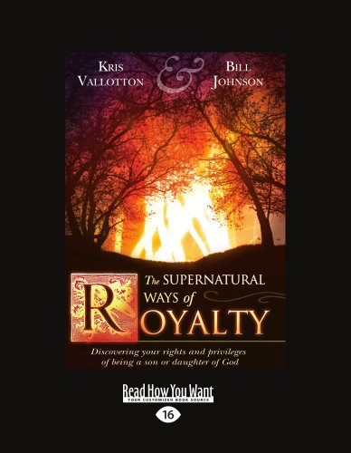 9781458798312: The Supernatural Ways of Royalty