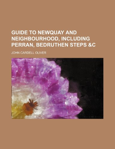 9781458810922: Guide to Newquay and Neighbourhood, Including Perran, Bedruthen Steps &c