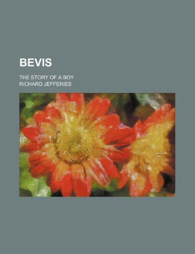 9781458823144: Bevis; The Story of a Boy