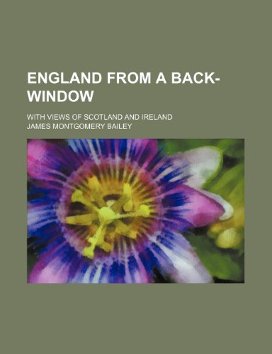 9781458826206: England From a Back-Window; With Views of Scotland and Ireland